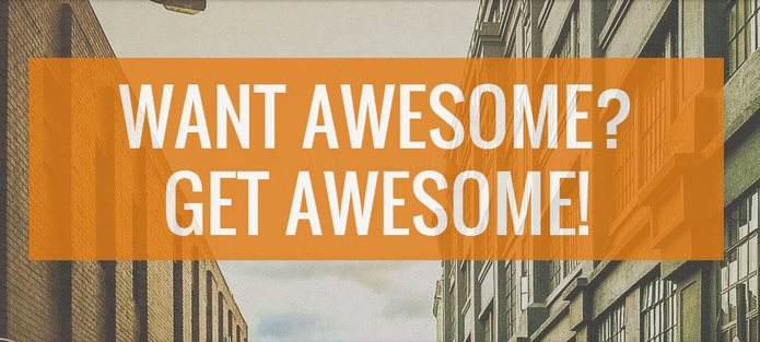 want-awesome-get-awesome1